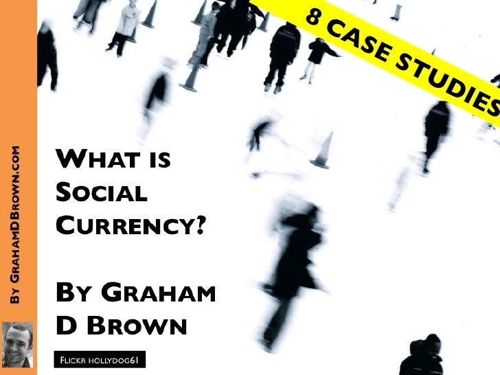 (Graham Brown mobileYouth) What is Social Currency?