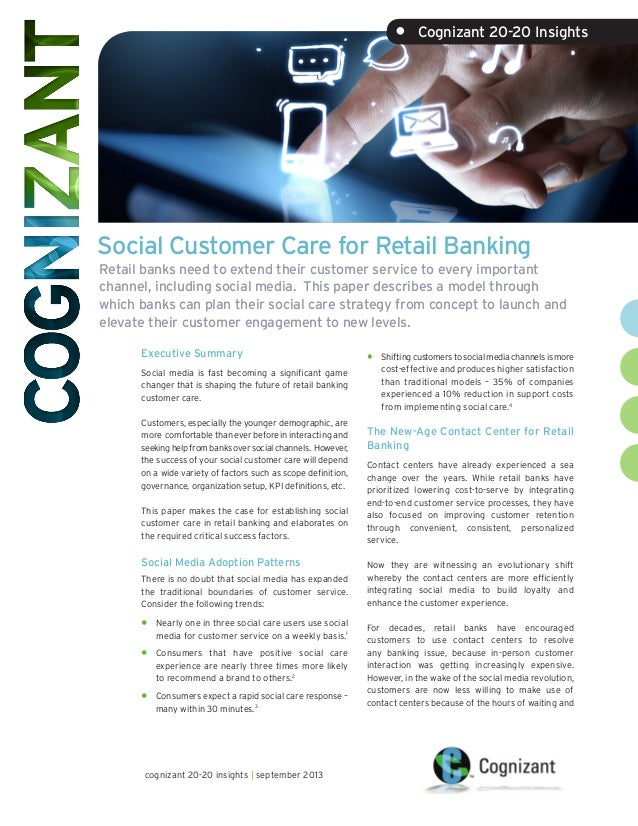 Social Customer Care for Retail Banking cognizant 20-20 insights | september 2013 Executive Summary Social media is fast b...