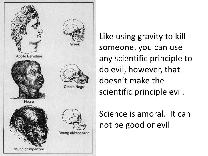 Like using gravity to kill someone, you can use<br />any scientific principle to do evil, however, that<br />doesn't make ...