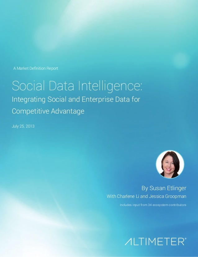 Social Data Intelligence: Integrating Social and Enterprise Data for Competitive Advantage By Susan Etlinger With Charlene...