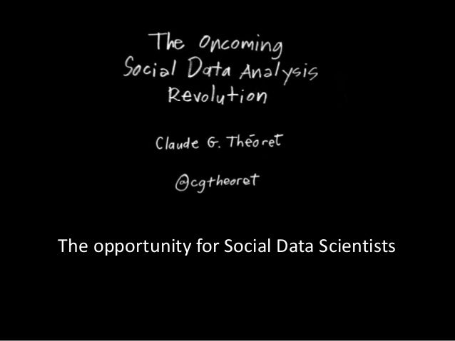 The opportunity for Social Data Scientists