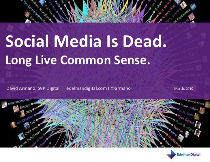 Social Media Is Dead: Long Live Common Sense. by David Armano