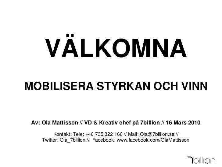Mobilisera styrkan och vinn - Presentation om sociala medier för socialdemokraterna 16 mars 2010