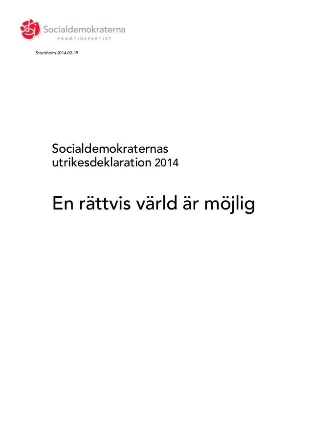 Stockholm 2014-02-19  Socialdemokraternas utrikesdeklaration 2014  En rättvis värld är möjlig