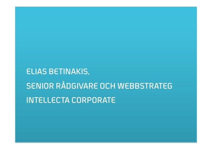 ELIAS BETINAKIS, SENIOR RÅDGIVARE OCH WEBBSTRATEG INTELLECTA CORPORATE