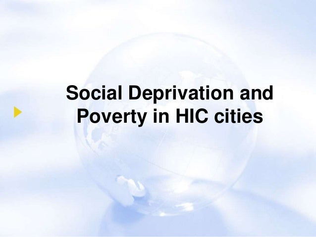 Social Deprivation and Poverty in HIC cities