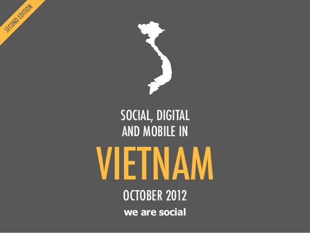 SOCIAL, DIGITAL AND MOBILE IN  VIETNAM OCTOBER 2012 we are social