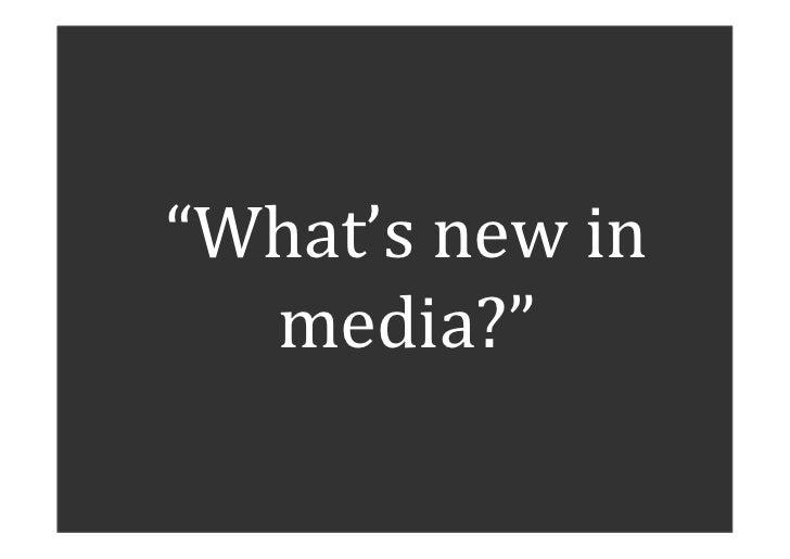 """What's new in       media?"""
