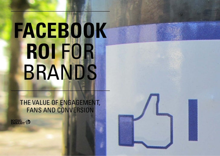 Facebook ROI for brands - The value of fans, engagemend and conversation