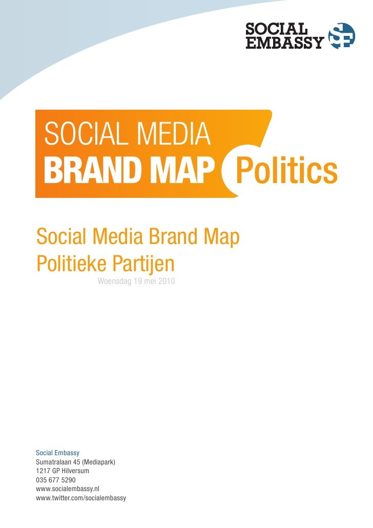 Social Media Brand Map Politieke Partijen                    Woensdag 19 mei 2010     Social Embassy Sumatralaan 45 (Media...