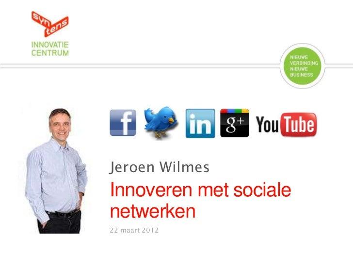 Jeroen WilmesInnoveren met socialenetwerken22 maart 2012
