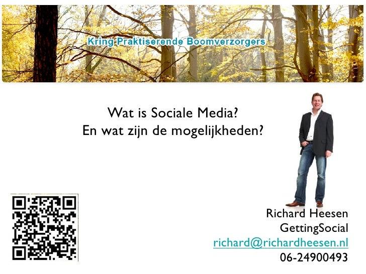 Wat is Sociale Media?En wat zijn de mogelijkheden?                             Richard Heesen                             ...