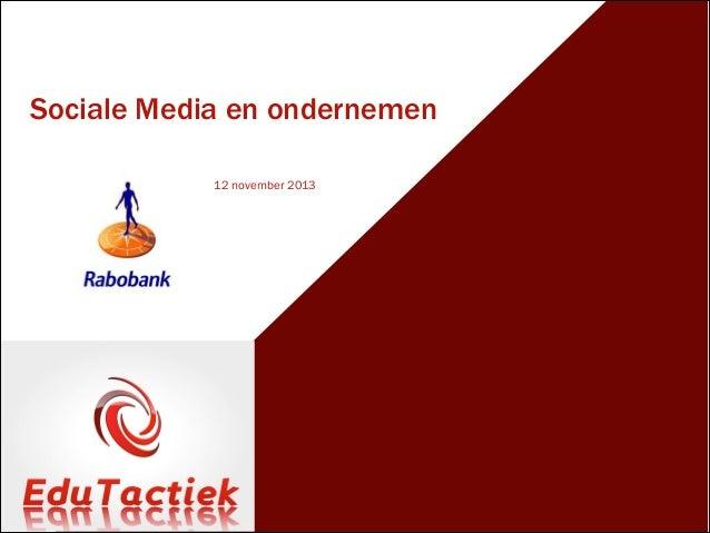 Sociale Media en ondernemen !  12 november 2013