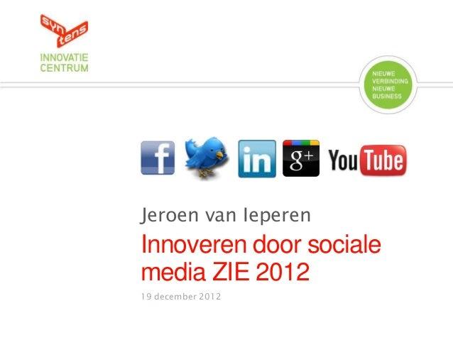 Jeroen van IeperenInnoveren door socialemedia ZIE 201219 december 2012
