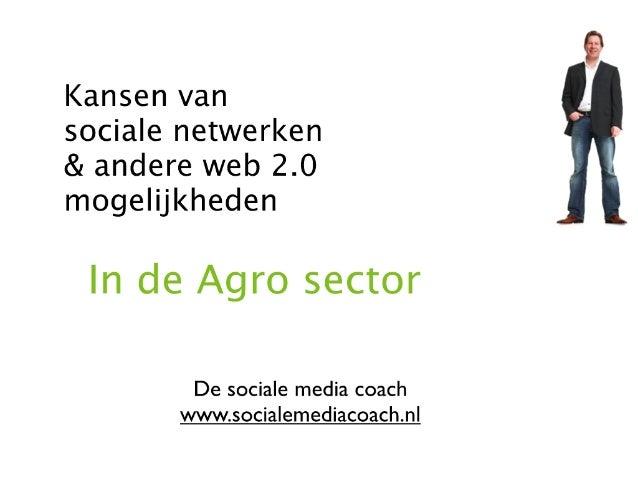Sociale media, web2.0 & de agro branche