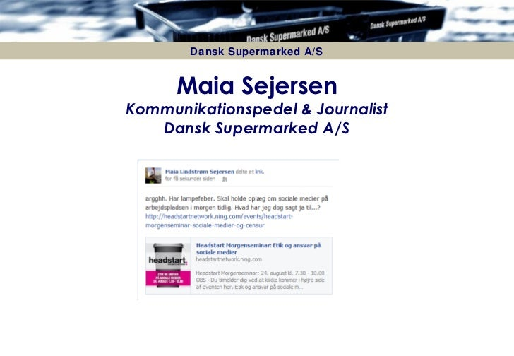 Dansk Supermarked A/S      Maia SejersenKommunikationspedel & Journalist   Dansk Supermarked A/S
