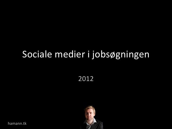 Sociale medier i jobsøgningen                  2012hamann.tk