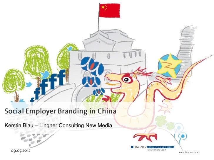 Employer Branding in ChinaKerstin Blau – Lingner Consulting New Media