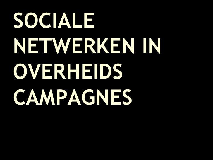 Sociale Netwerken In Overheidscampagnes Jesse Wynants 2008 12 16