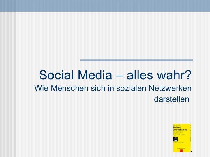 Social Media – alles wahr? Wie Menschen sich in sozialen Netzwerken darstellen