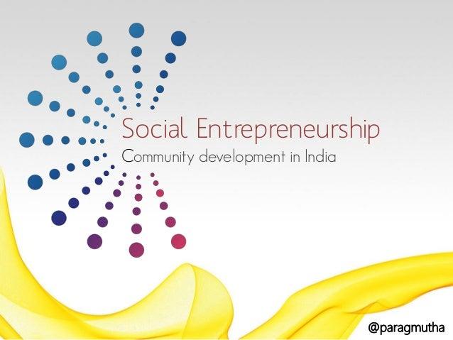 Social Entrepreneurship Community development in India  @paragmutha