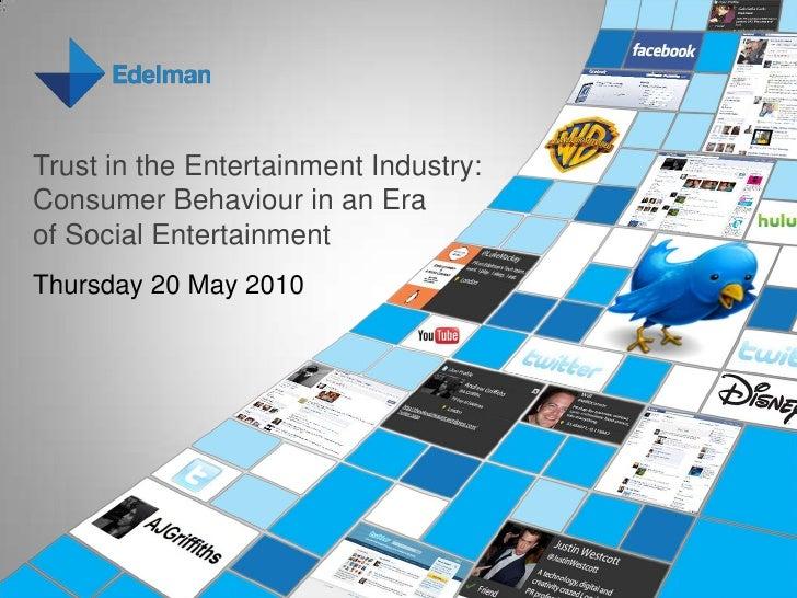 Edelman Social Entertainment &Trust in the Entertainment Industry