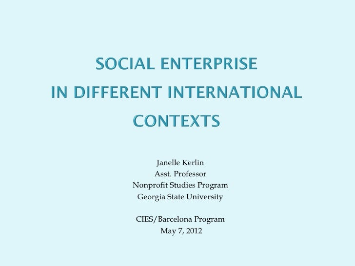 Janelle Kerlin     Asst. ProfessorNonprofit Studies Program Georgia State UniversityCIES/Barcelona Program      May 7, 2012