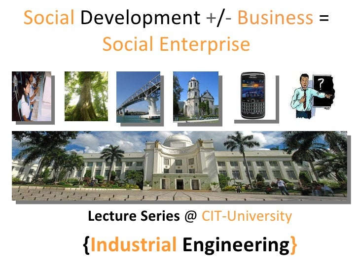 Social Development +/- Business = Social Enterprise