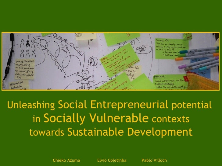 Unleashing  Social Entrepreneurial  potential  in  Socially Vulnerable  contexts towards  Sustainable Development Chieko A...