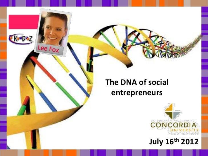 The DNA of social entrepreneurs           July 16th 2012