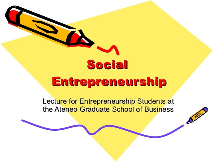 Social  Entrepreneurship Lecture for Entrepreneurship Students at the Ateneo Graduate School of Business