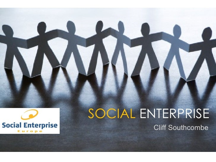SOCIAL  ENTERPRISE Cliff Southcombe