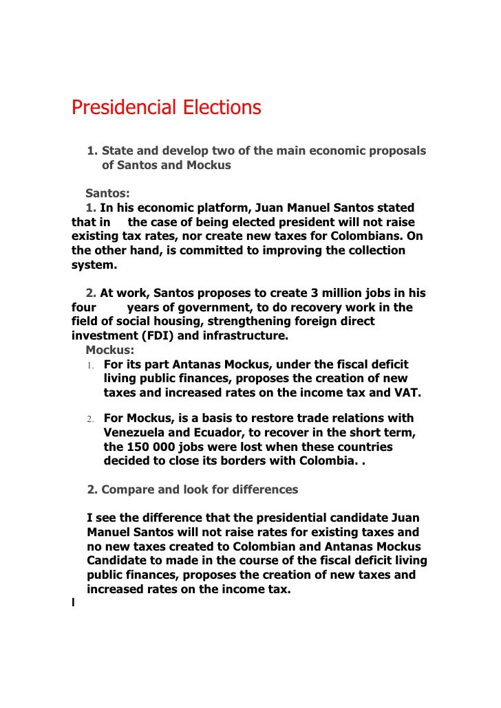 Presidencial Elections      1. State and develop two of the main economic proposals        of Santos and Mockus    Santos:...