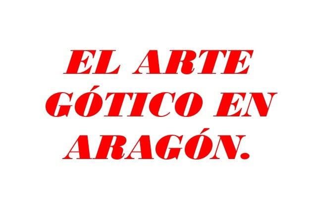 EL ARTEGÓTICO EN ARAGÓN.