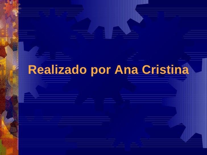Realizado por Ana Cristina