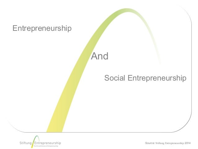 Source: Stiftung Entrepreneurship 2014 Entrepreneurship And Social Entrepreneurship