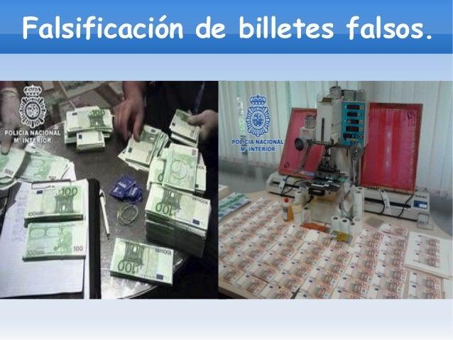 Falsificación de billetes falsos.