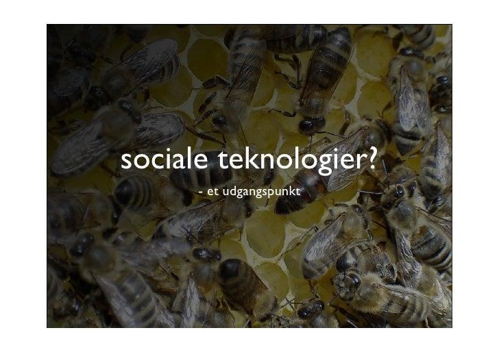 sociale teknologier?       - et udgangspunkt