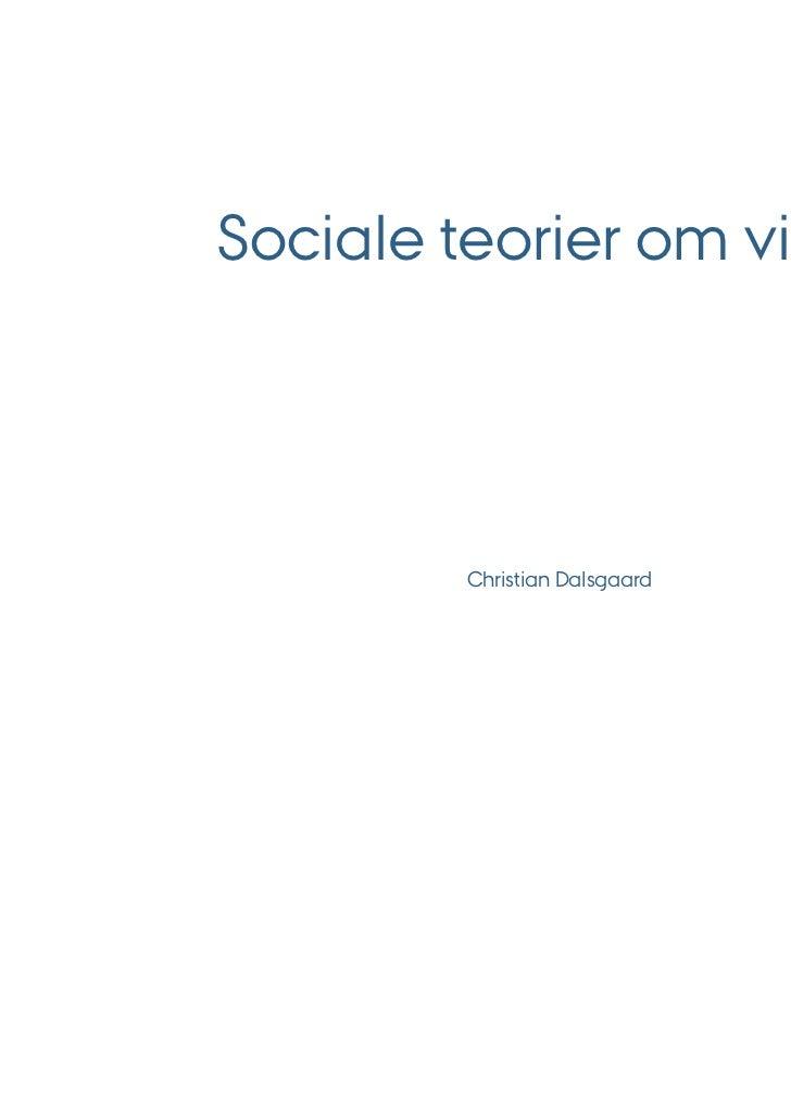 Sociale teorier om viden        Christian Dalsgaard