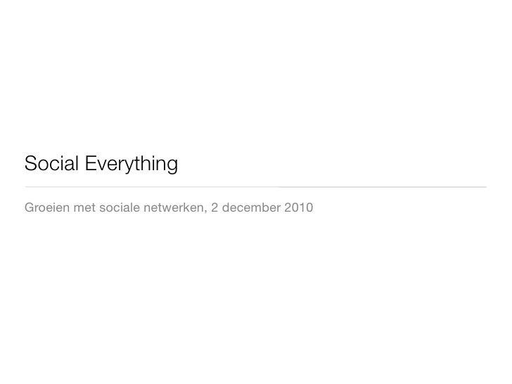 Social EverythingGroeien met sociale netwerken, 2 december 2010