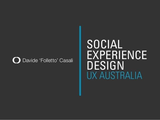 Social Experience Design @ UX Australia 2013
