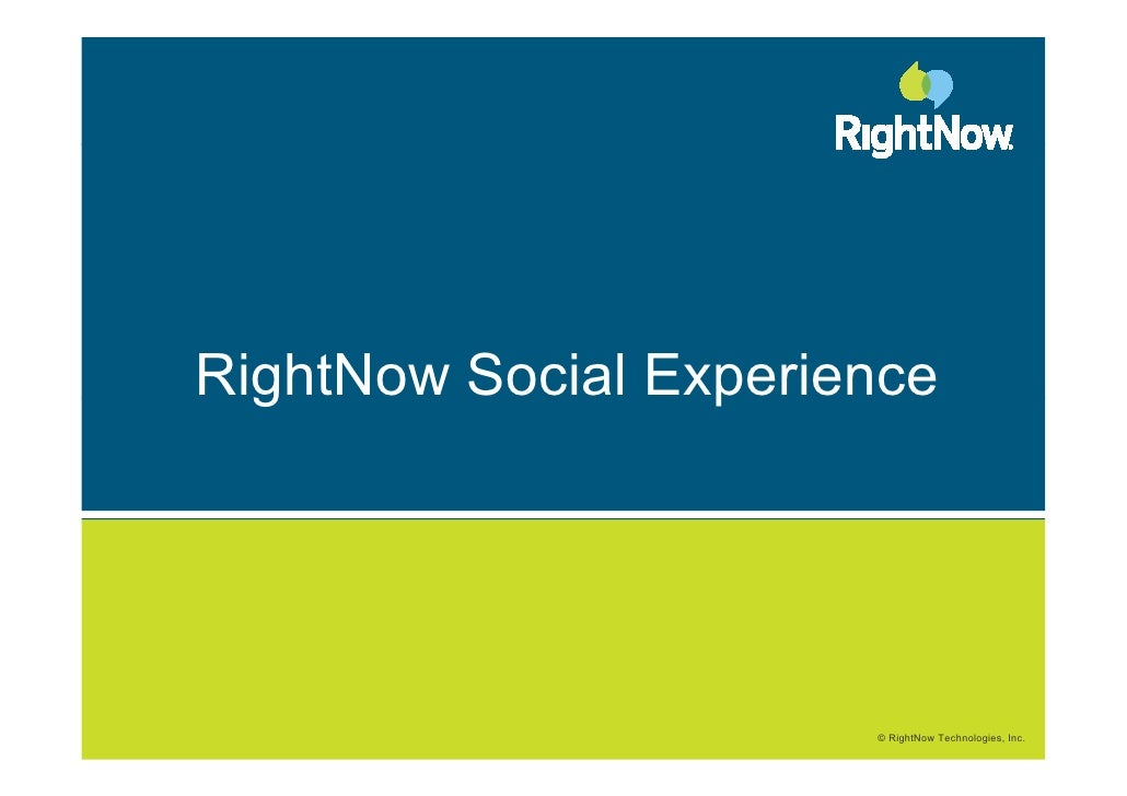 RightNow Social Experience                            © RightNow Technologies, Inc.