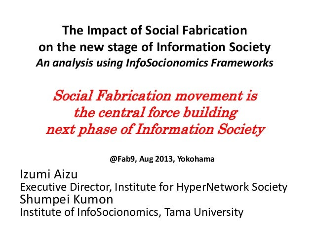 The Impact of Social Fabrication on the new stage of Information Society An analysis using InfoSocionomics Frameworks Soci...