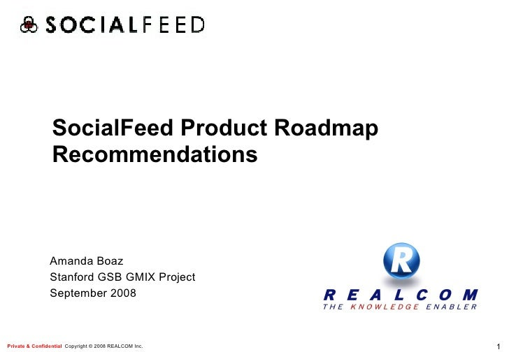 SocialFeed Product Roadmap Recommendations Amanda Boaz Stanford GSB GMIX Project September 2008