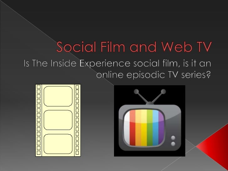 Social film and web tv