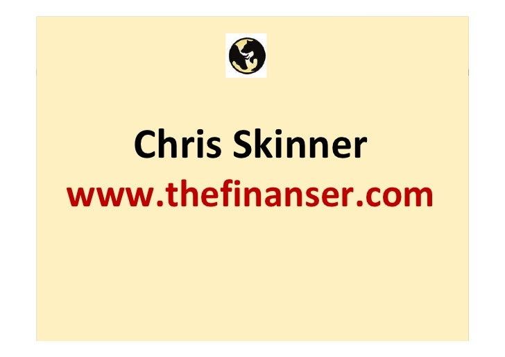 Chris Skinner www.thefinanser.com           ©Chris Skinner. All rights reserved.