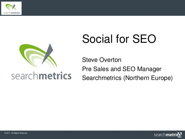 Social for SEO                              Steve Overton                              Pre Sales and SEO Manager          ...