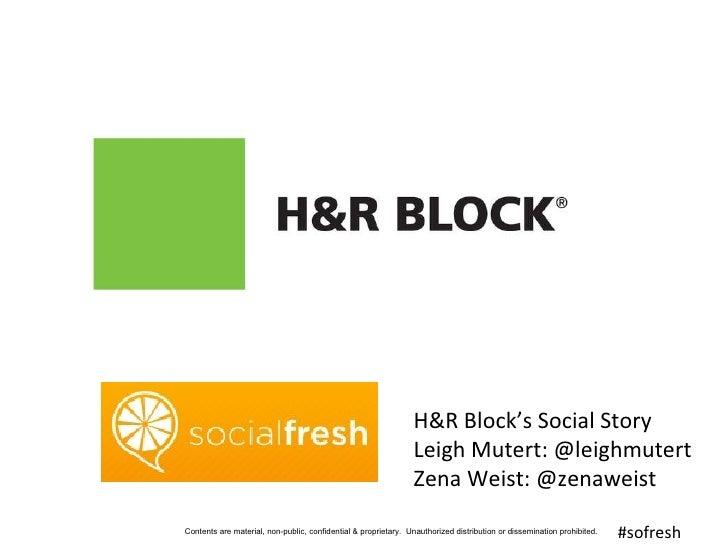 H&R Block's Social Story Leigh Mutert: @leighmutert Zena Weist: @zenaweist #sofresh