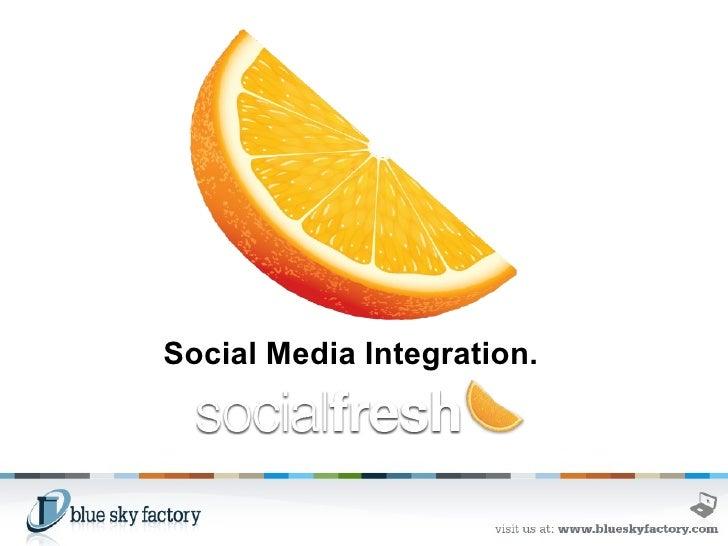 Social Media Integration.