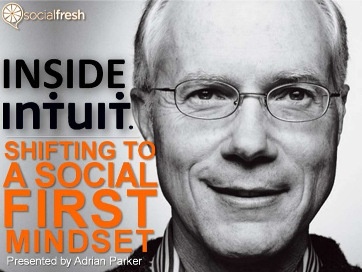 Inside Intuit: A Social First Mindset — Adrian Parker (Social Fresh WEST 2012)